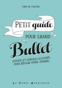 petit guide pour grand Bullet journal - livre Zunzun Julie Goudot