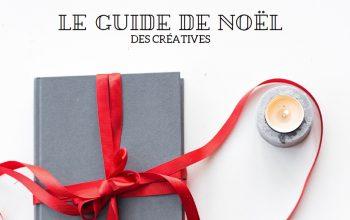 Le guide de Noël des créatives - idées cadeaux Noël - recettes DIY